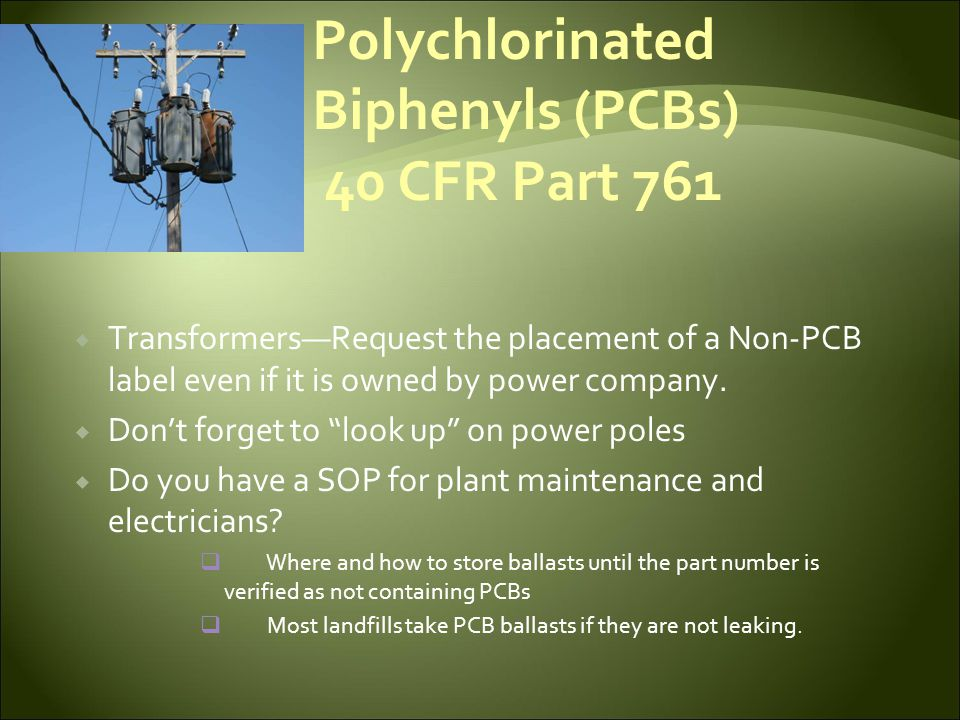 Polychlorinated Biphenyls (PCBs) 40 CFR Part 761