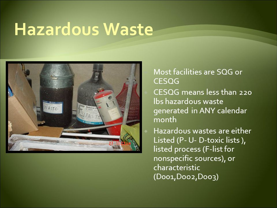 Hazardous Waste Most facilities are SQG or CESQG