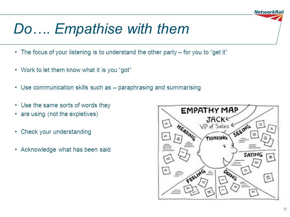 Do…. Empathise with them