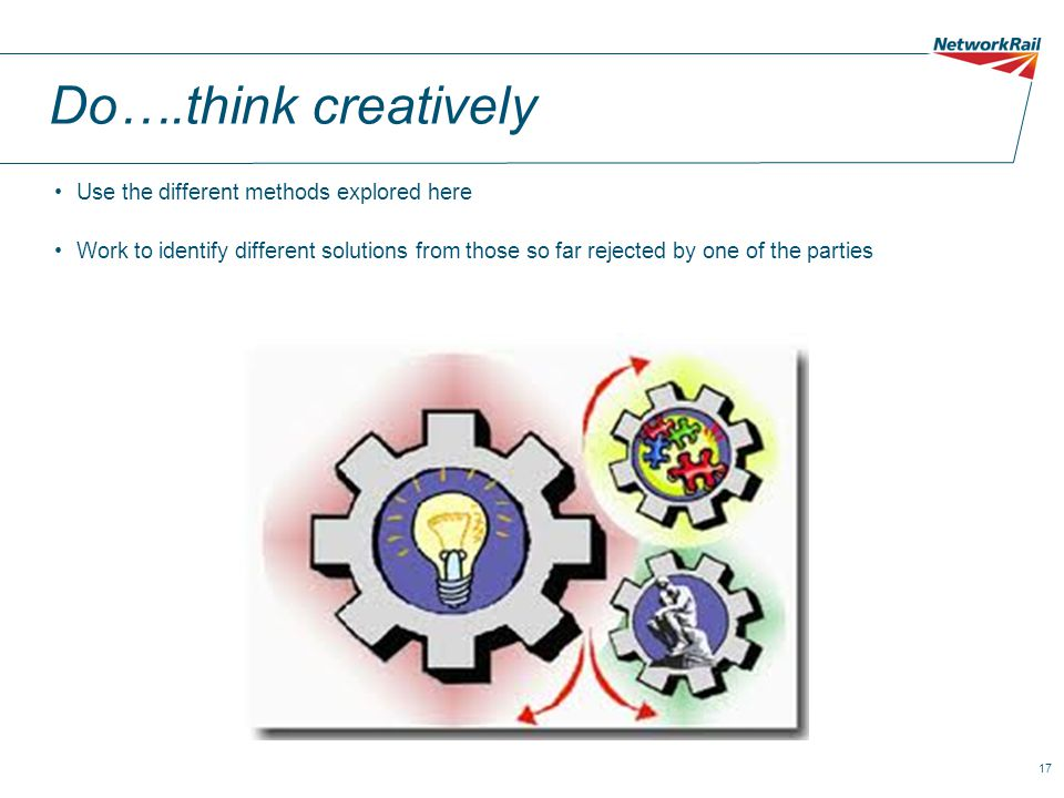 Do….think creatively Use the different methods explored here