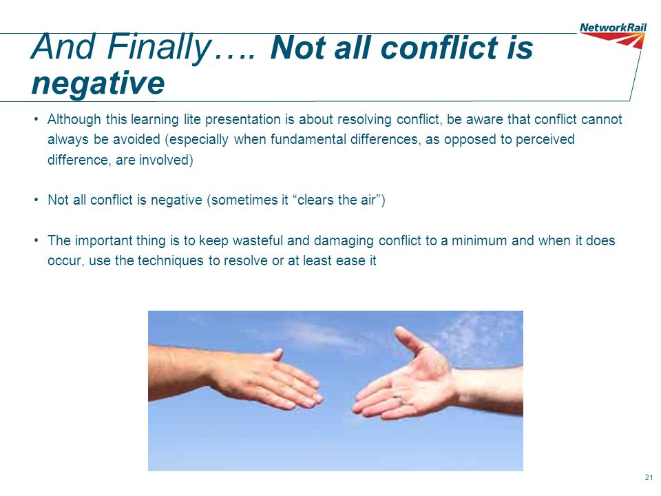 And Finally…. Not all conflict is negative