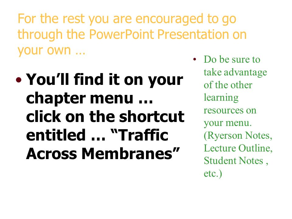 For the rest you are encouraged to go through the PowerPoint Presentation on your own …
