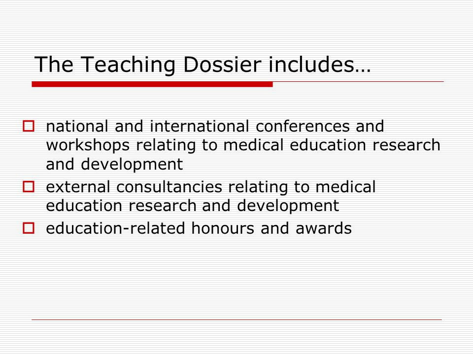 The Teaching Dossier includes…