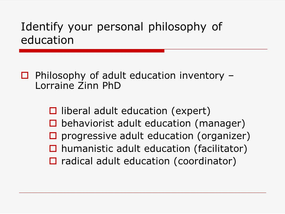 Identify your personal philosophy of education