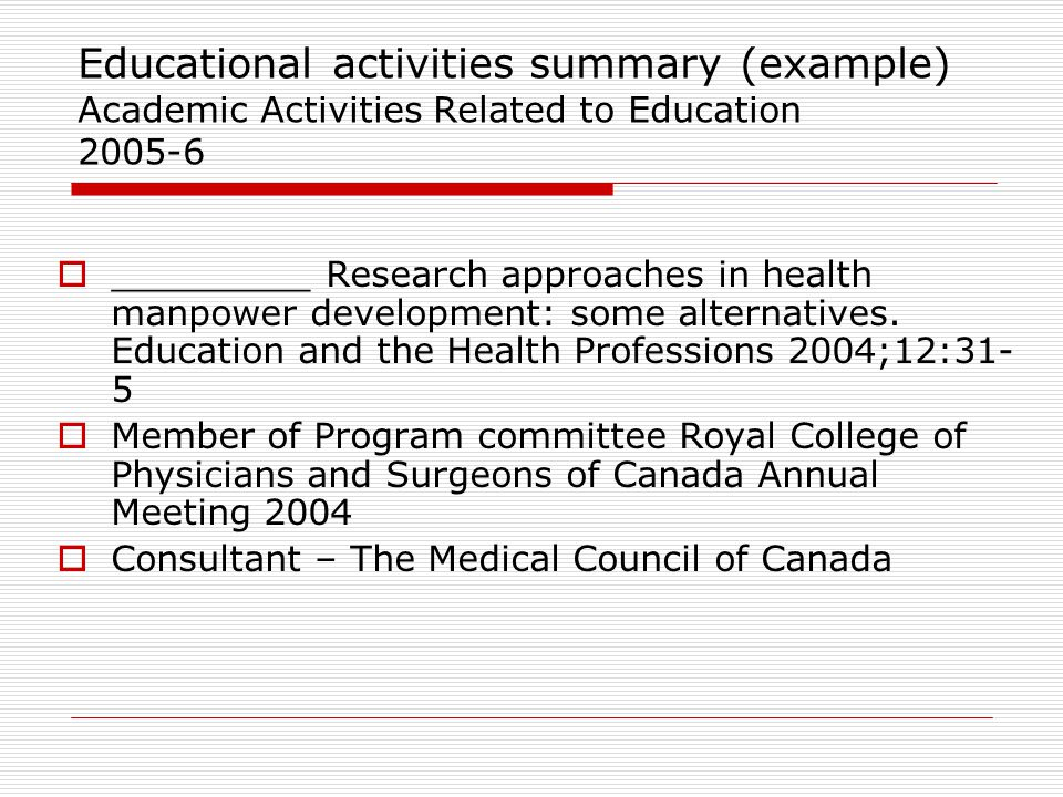 Educational activities summary (example) Academic Activities Related to Education 2005-6