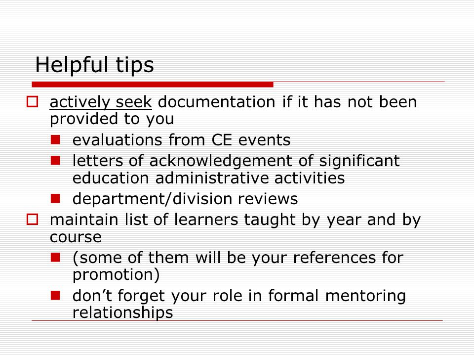 Helpful tips actively seek documentation if it has not been provided to you. evaluations from CE events.