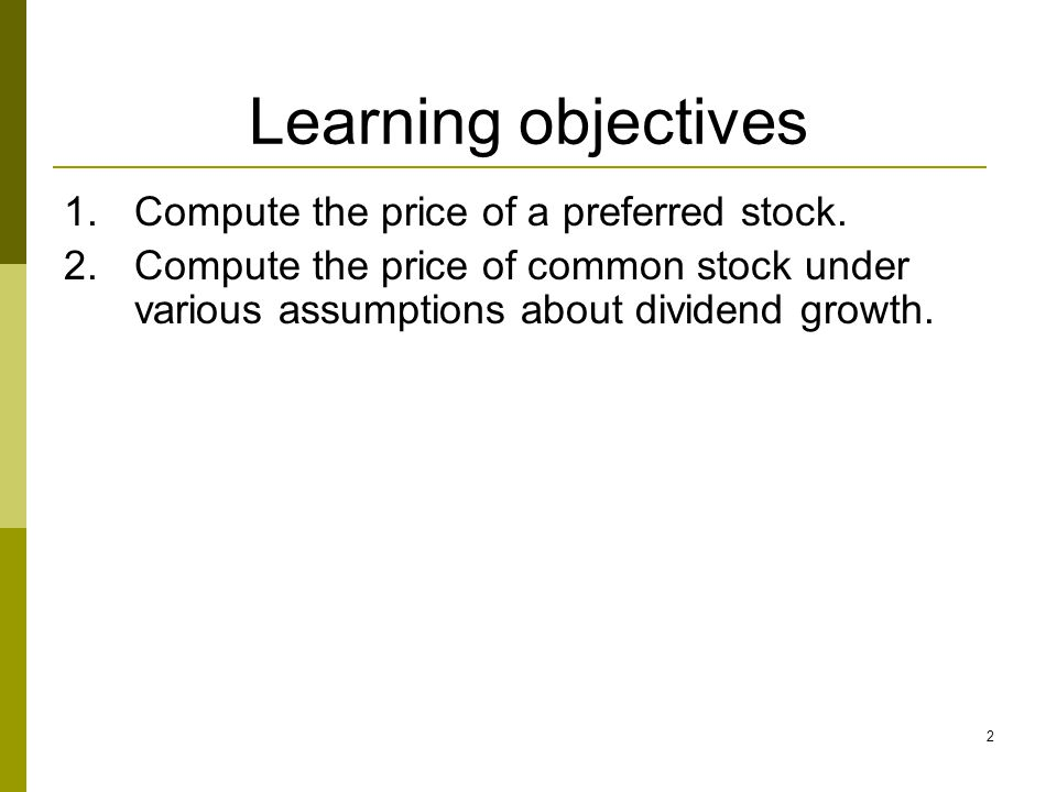 Learning objectives Compute the price of a preferred stock.