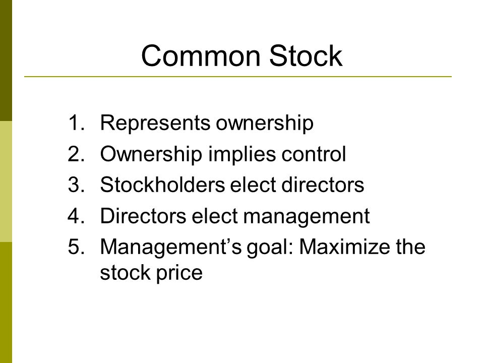 Common Stock Represents ownership Ownership implies control