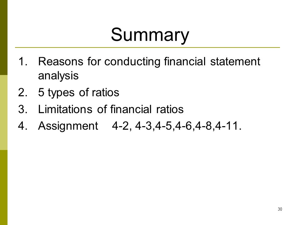 Summary Reasons for conducting financial statement analysis