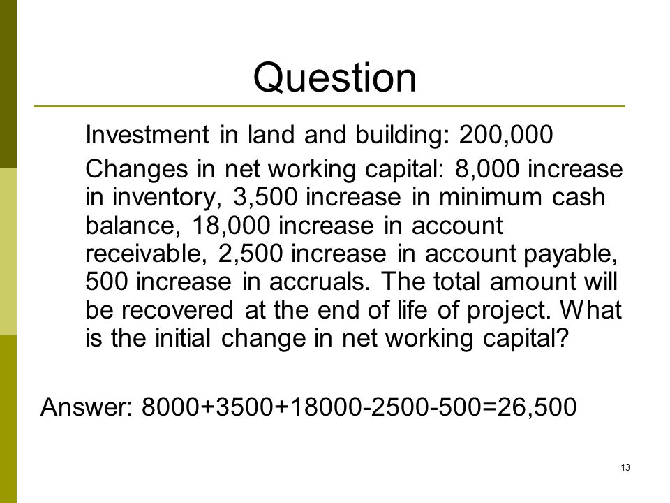Question Investment in land and building: 200,000