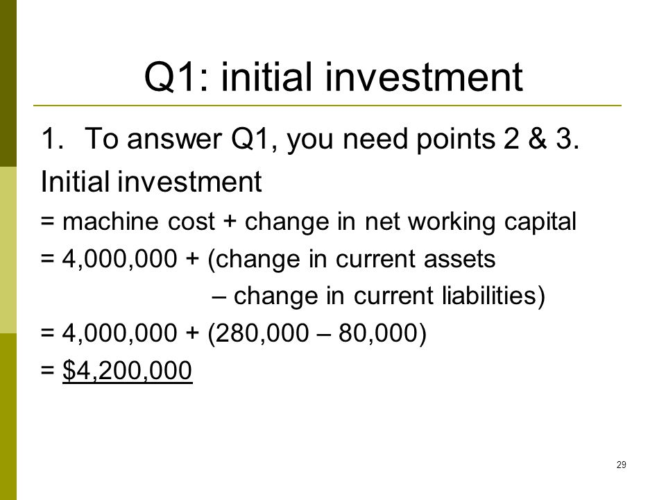 Q1: initial investment To answer Q1, you need points 2 & 3.