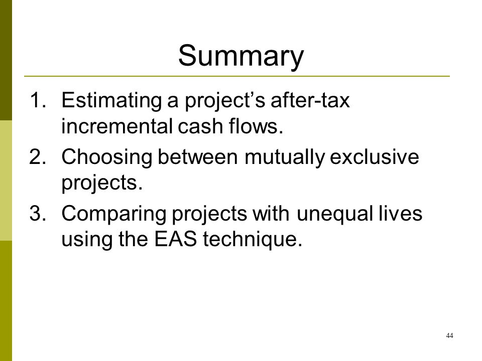 Summary Estimating a project's after-tax incremental cash flows.