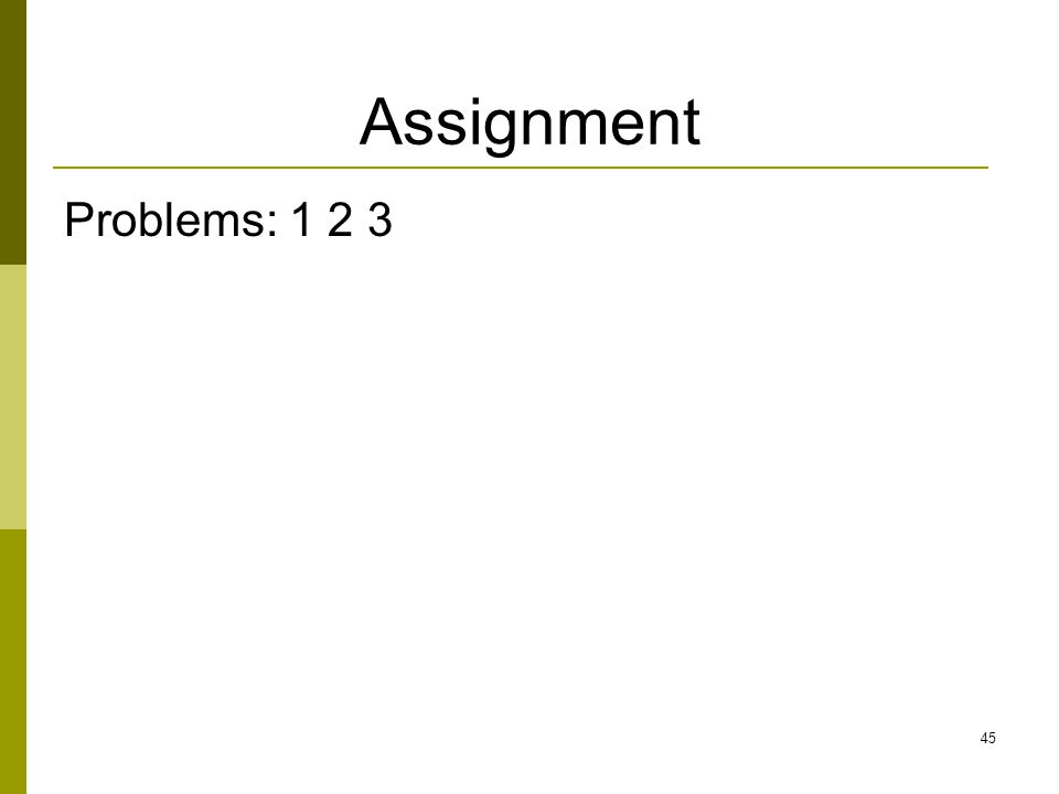 Assignment Problems: 1 2 3