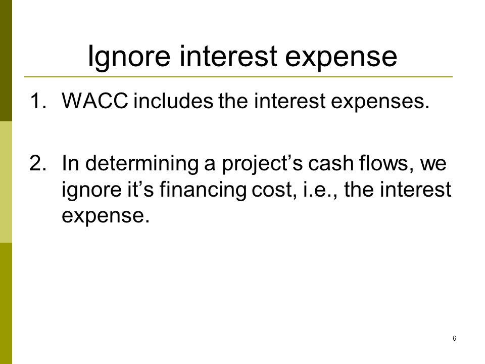 Ignore interest expense