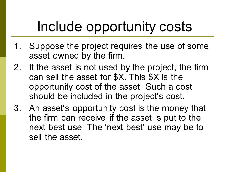 Include opportunity costs