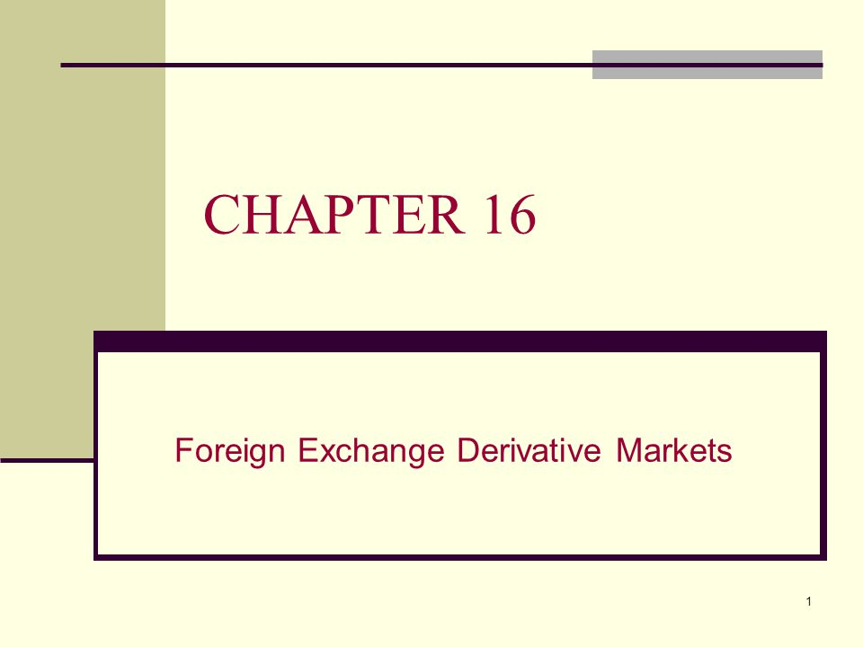 Foreign Exchange Derivative Markets