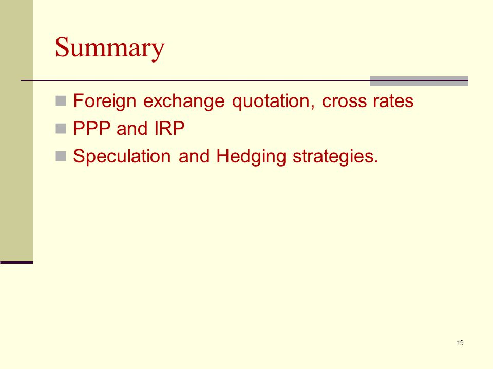 Summary Foreign exchange quotation, cross rates PPP and IRP