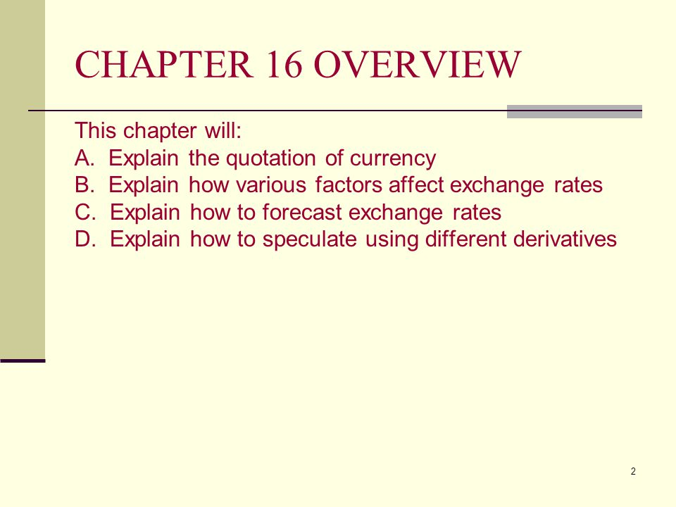 CHAPTER 16 OVERVIEW This chapter will: