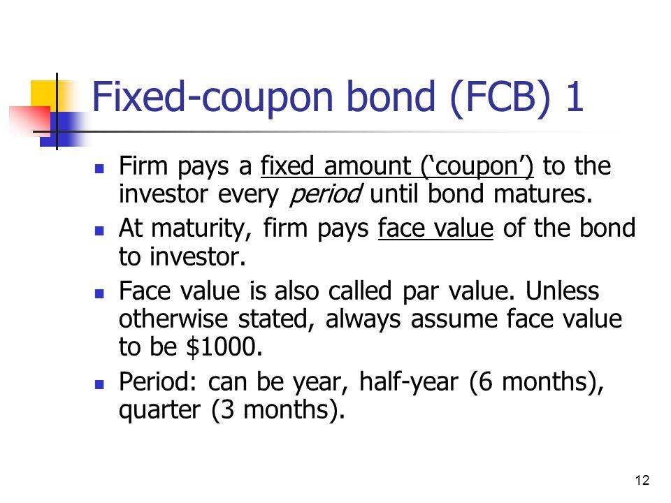 Fixed-coupon bond (FCB) 1