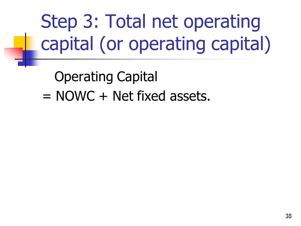 Step 3: Total net operating capital (or operating capital)