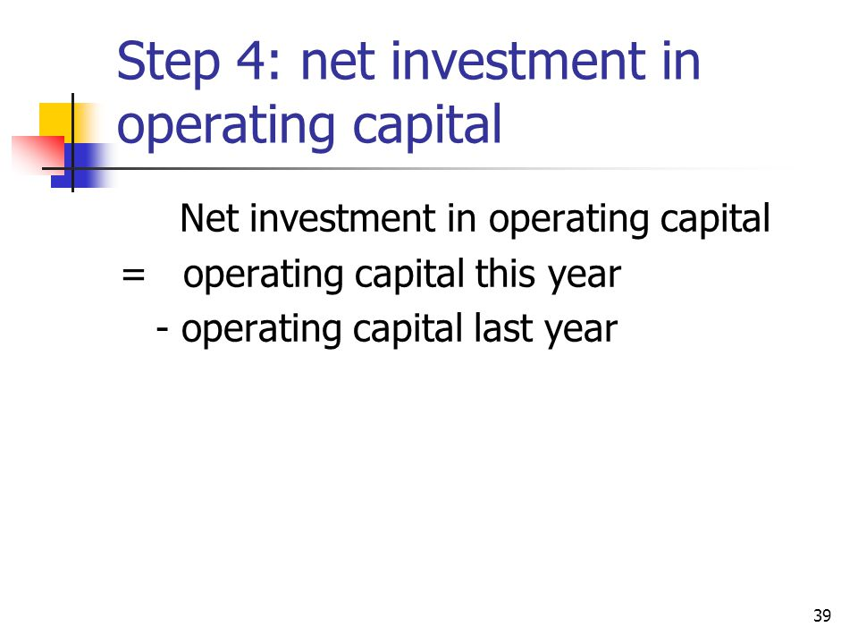 Step 4: net investment in operating capital