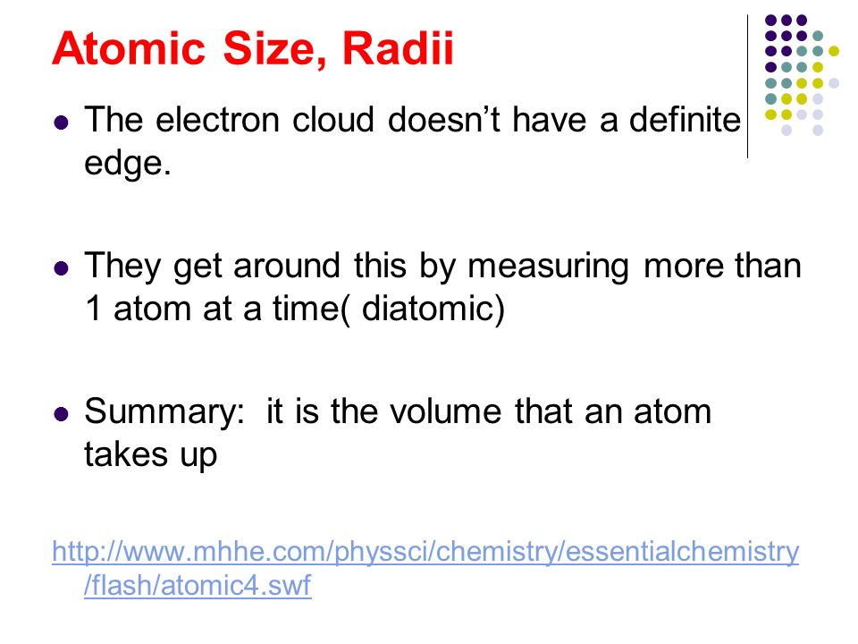Atomic Size, Radii The electron cloud doesn't have a definite edge.