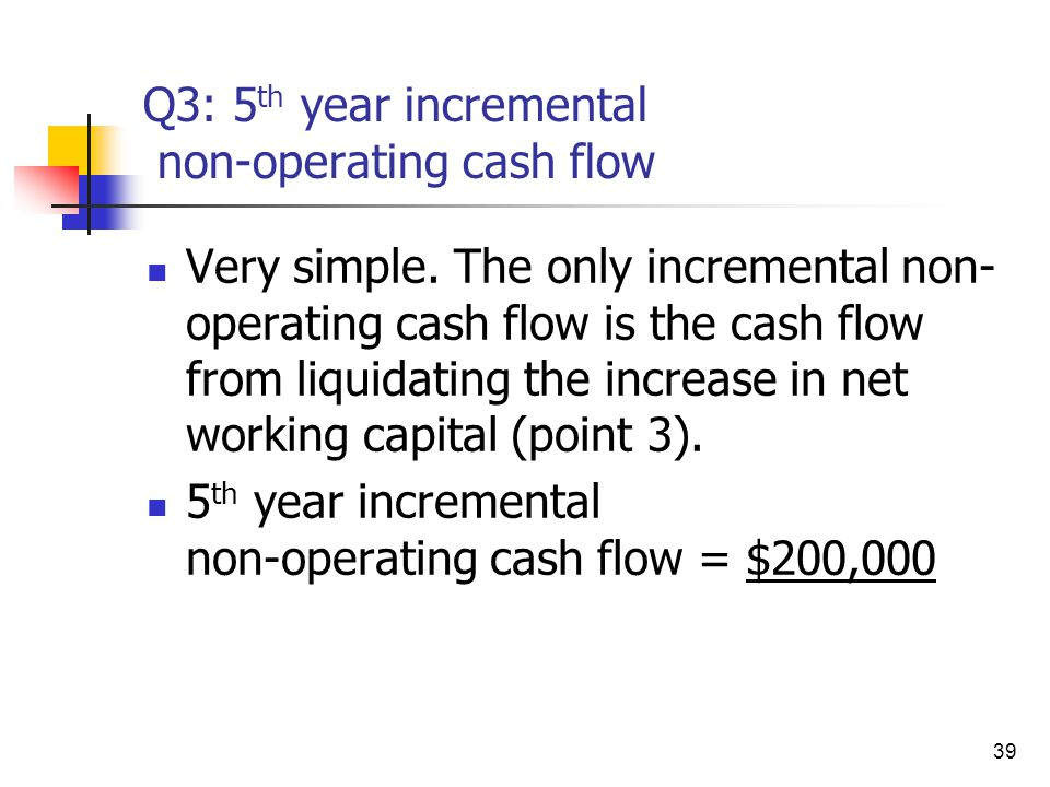 Q3: 5th year incremental non-operating cash flow