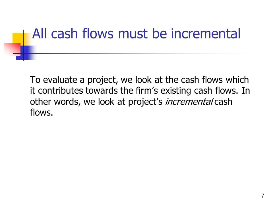All cash flows must be incremental