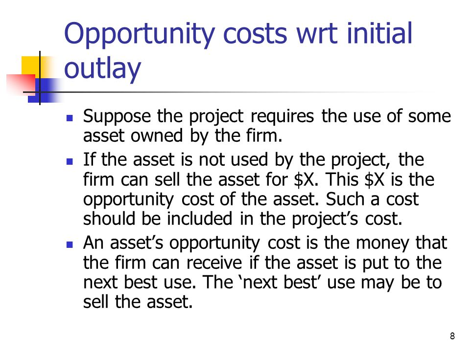 Opportunity costs wrt initial outlay