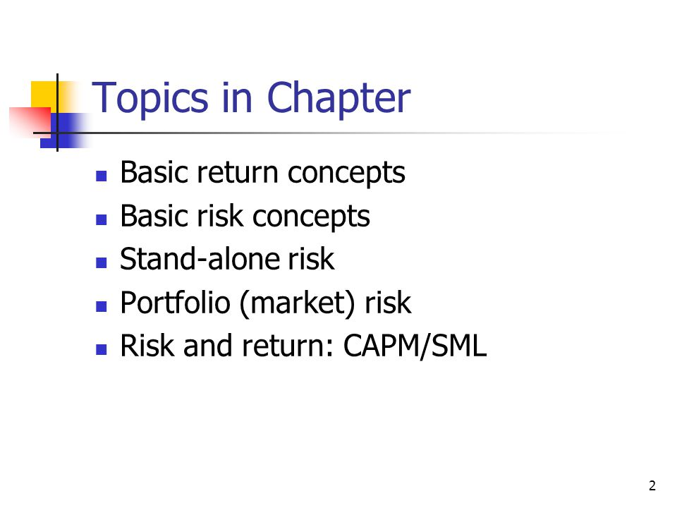 Topics in Chapter Basic return concepts Basic risk concepts