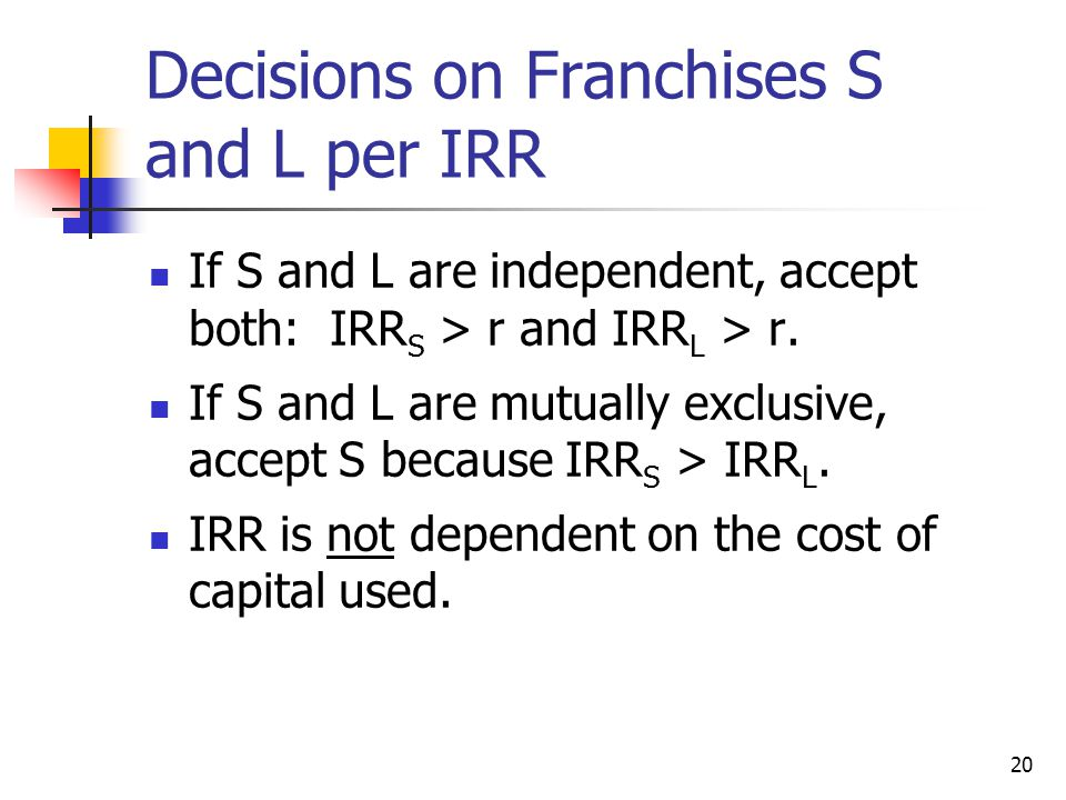 Decisions on Franchises S and L per IRR