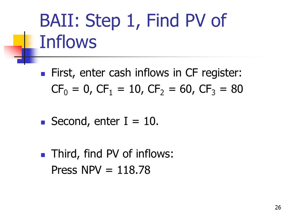 BAII: Step 1, Find PV of Inflows