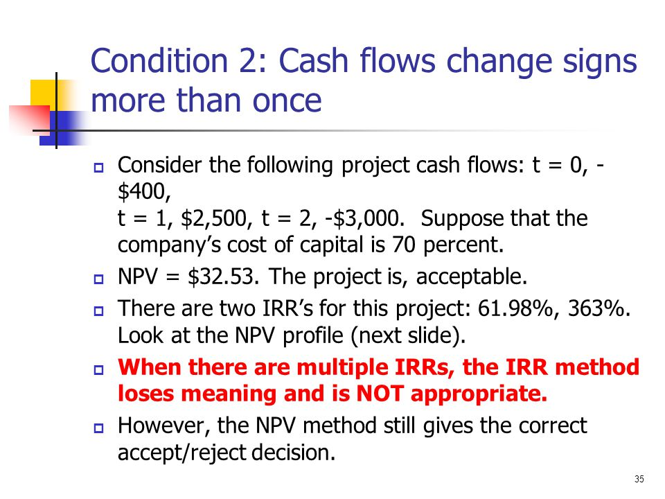 Condition 2: Cash flows change signs more than once