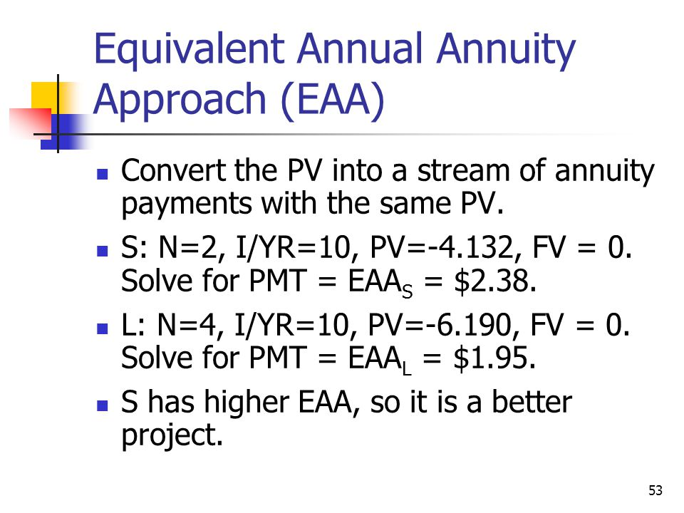 Equivalent Annual Annuity Approach (EAA)