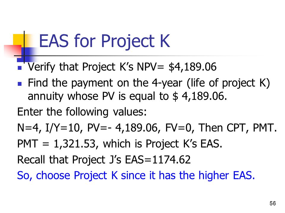 EAS for Project K Verify that Project K's NPV= $4,189.06