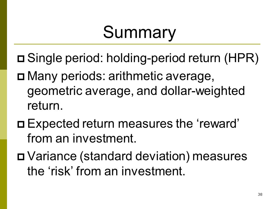 Summary Single period: holding-period return (HPR)