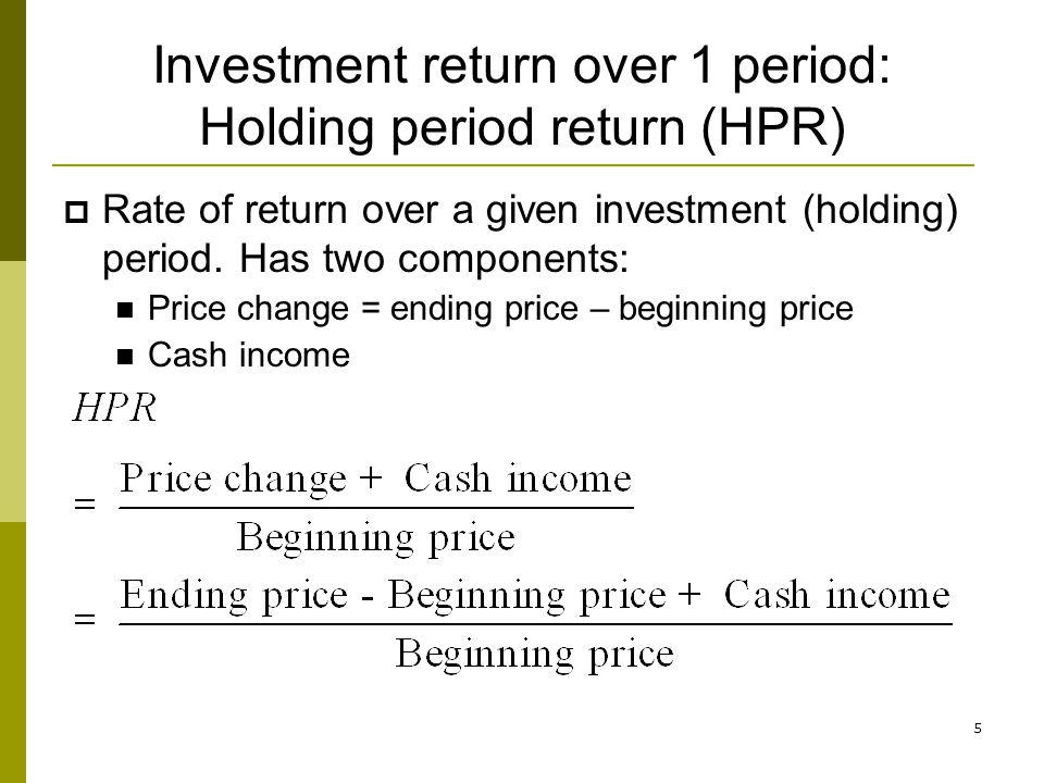 Investment return over 1 period: Holding period return (HPR)