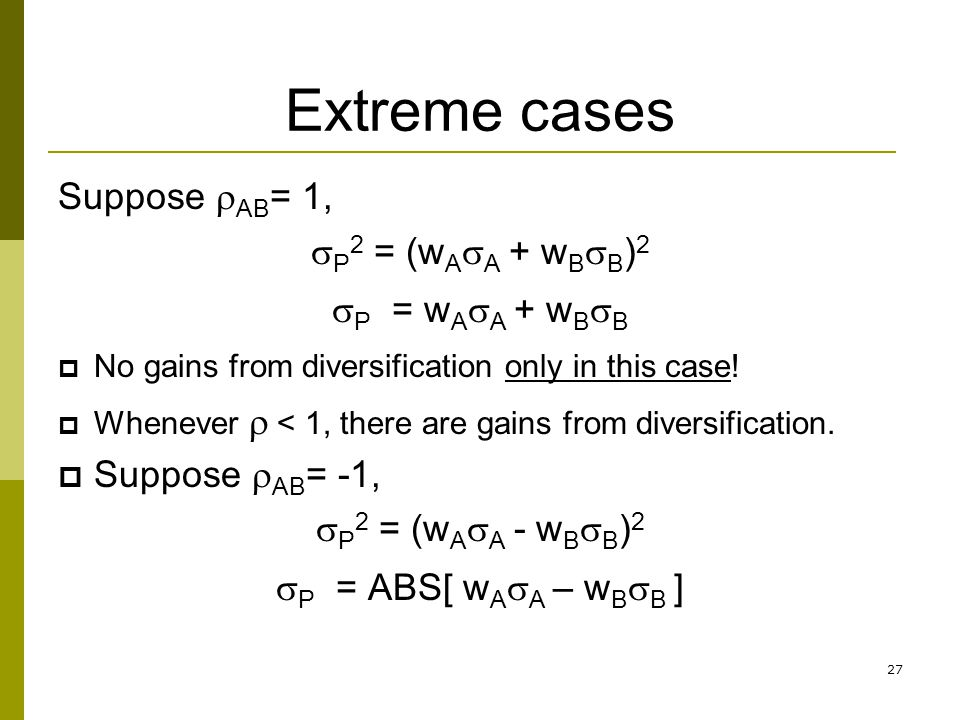Extreme cases Suppose rAB= 1, sP2 = (wAsA + wBsB)2 sP = wAsA + wBsB