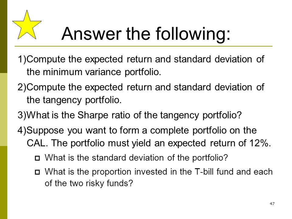 Answer the following: 1)Compute the expected return and standard deviation of the minimum variance portfolio.