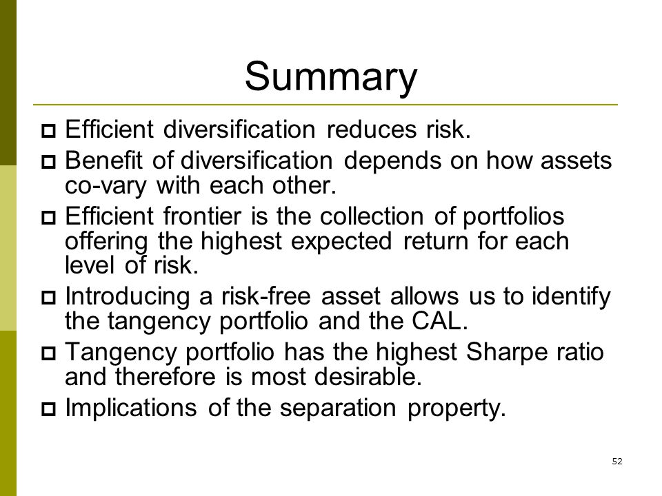 Summary Efficient diversification reduces risk.
