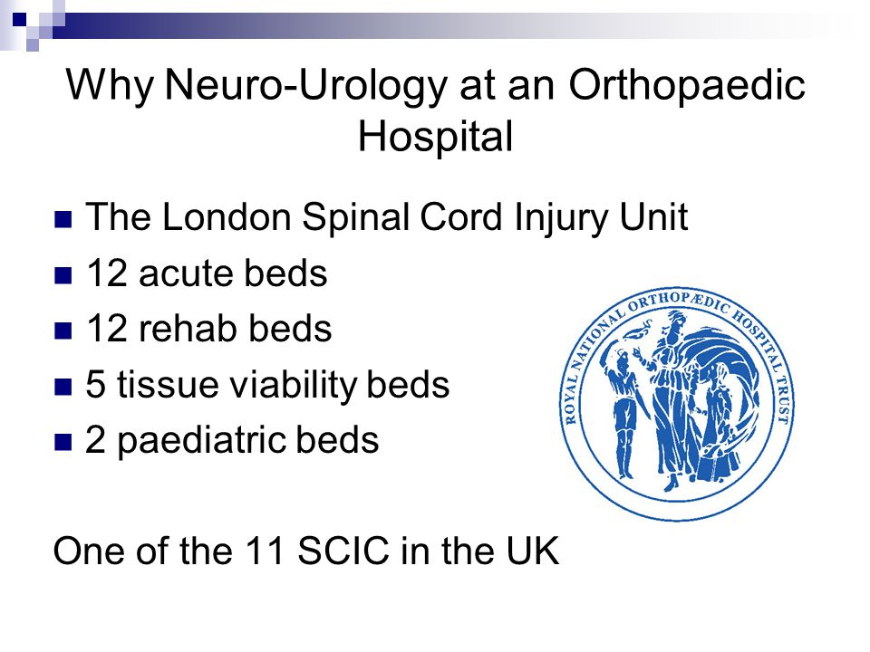 Why Neuro-Urology at an Orthopaedic Hospital