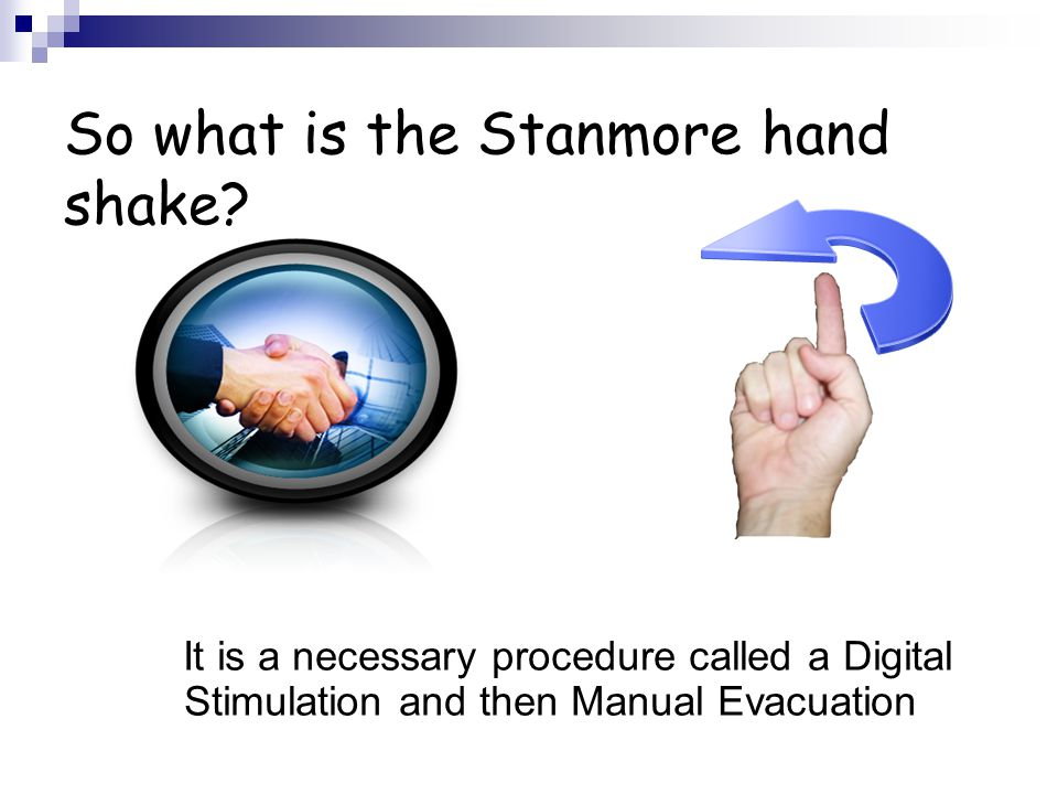 So what is the Stanmore hand shake
