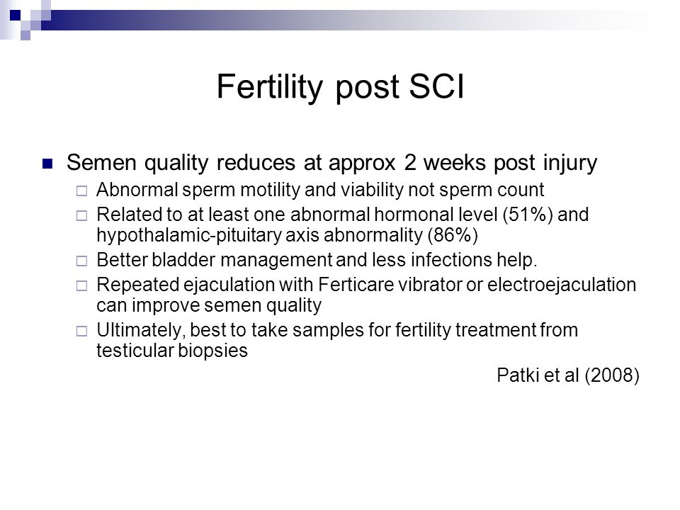 Fertility post SCI Semen quality reduces at approx 2 weeks post injury