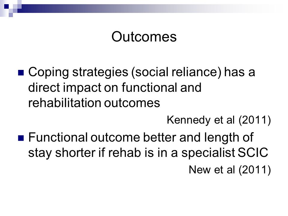 Outcomes Coping strategies (social reliance) has a direct impact on functional and rehabilitation outcomes.