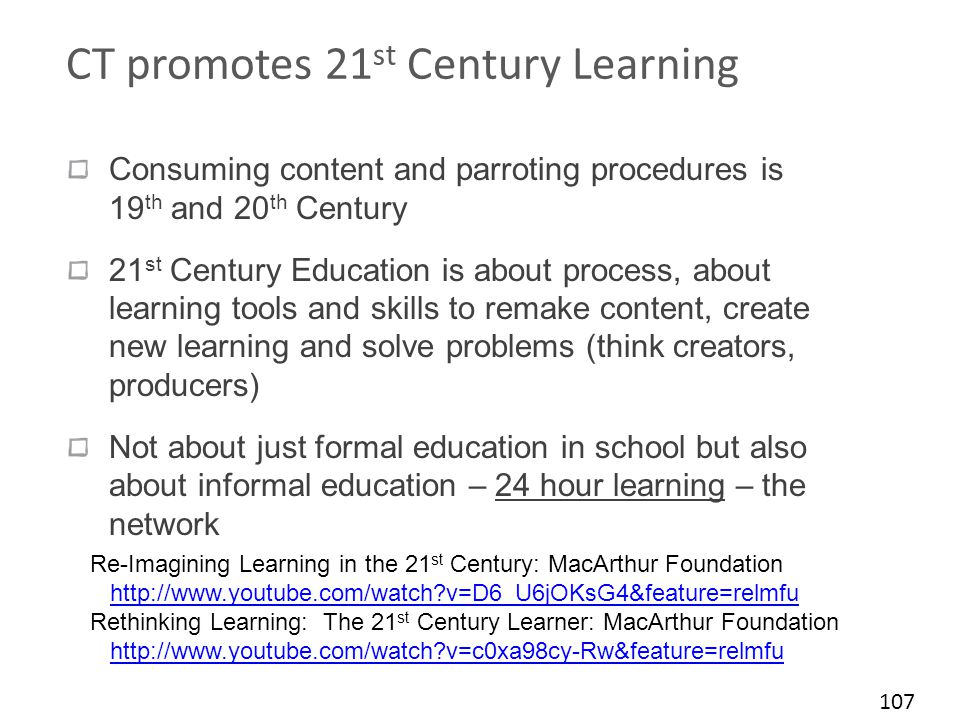 CT promotes 21st Century Learning