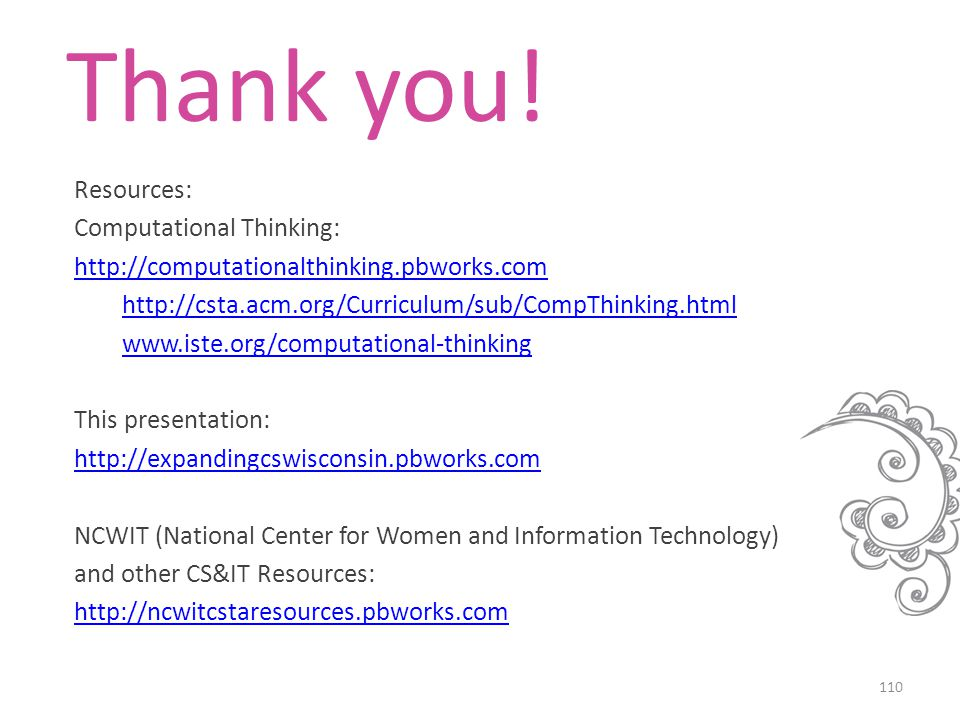 Thank you! Resources: Computational Thinking: