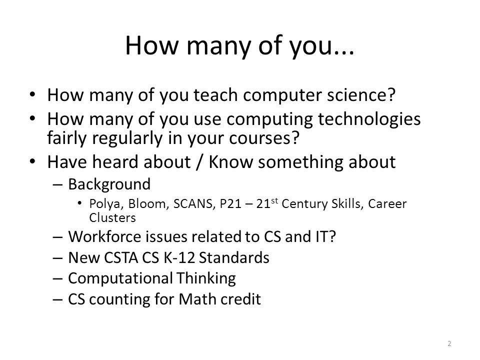 How many of you... How many of you teach computer science