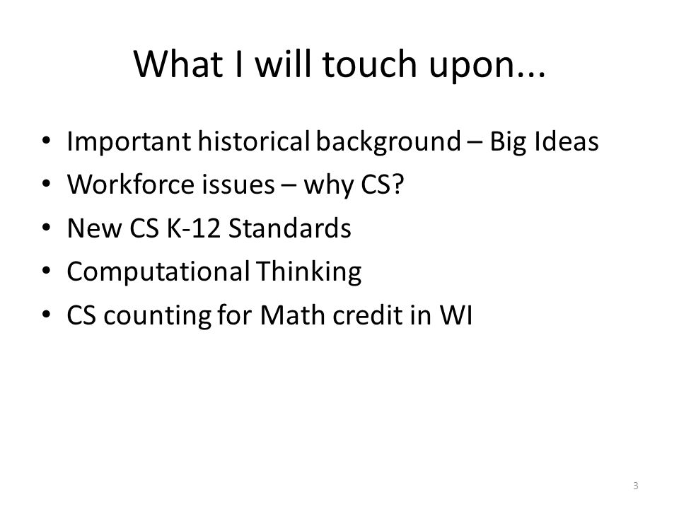 What I will touch upon... Important historical background – Big Ideas
