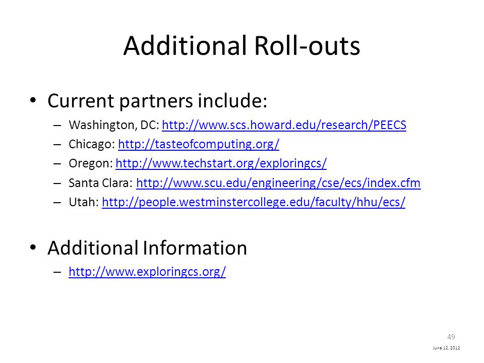 Additional Roll-outs Current partners include: Additional Information