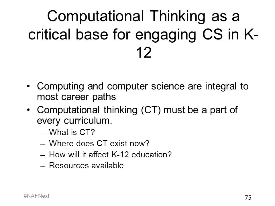 Computational Thinking as a critical base for engaging CS in K-12